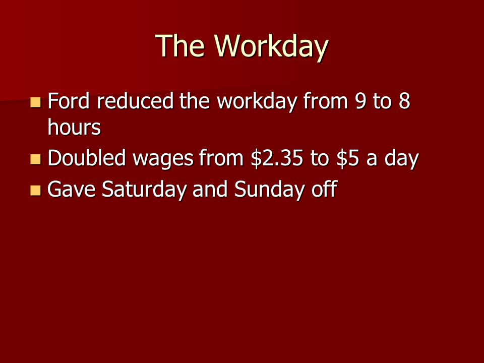 The Workday Ford reduced the workday from 9 to 8 hours