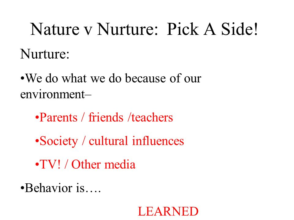 Nature v Nurture: Pick A Side!