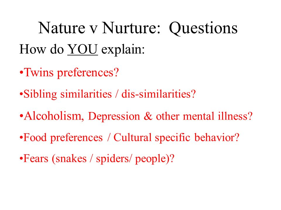 Nature v Nurture: Questions
