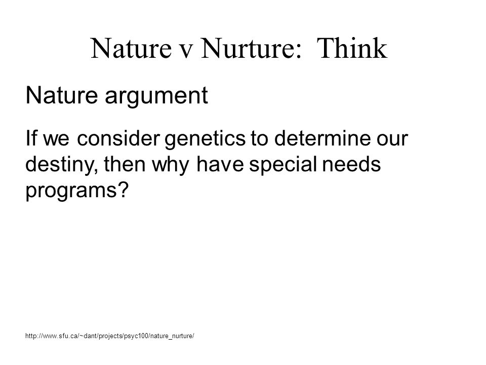 Nature v Nurture: Think