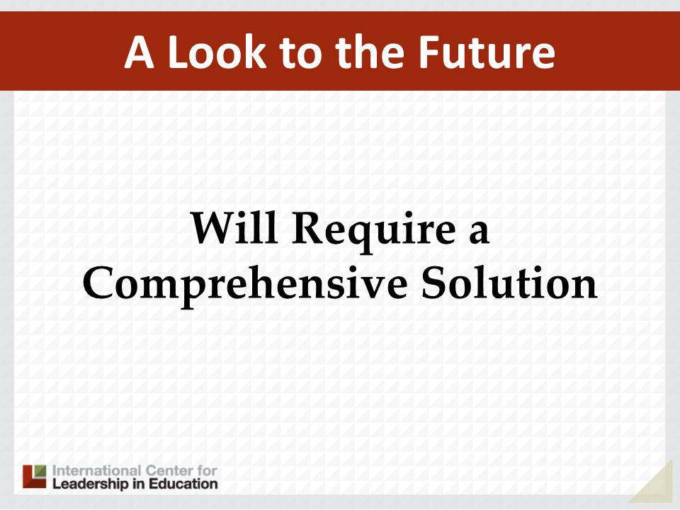 Will Require a Comprehensive Solution