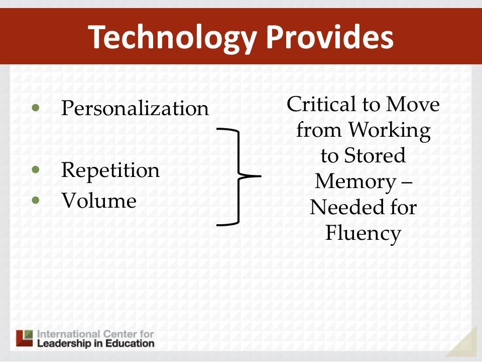 Critical to Move from Working to Stored Memory – Needed for Fluency
