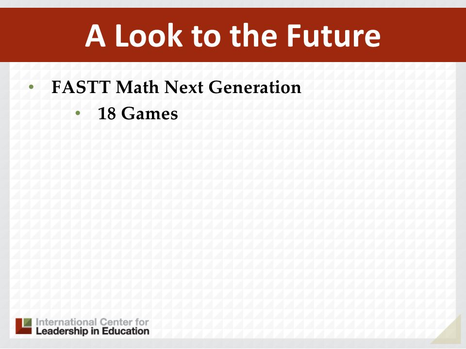 A Look to the Future FASTT Math Next Generation 18 Games