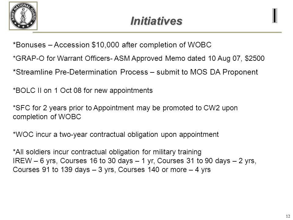 Initiatives *Bonuses – Accession $10,000 after completion of WOBC