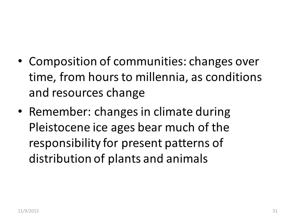 Composition of communities: changes over time, from hours to millennia, as conditions and resources change