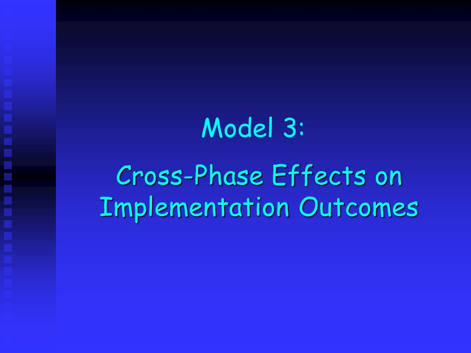 Cross-Phase Effects on Implementation Outcomes