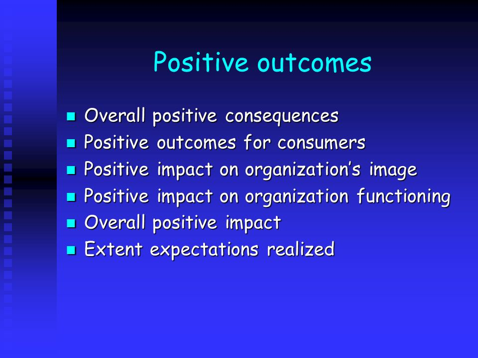 Positive outcomes Overall positive consequences