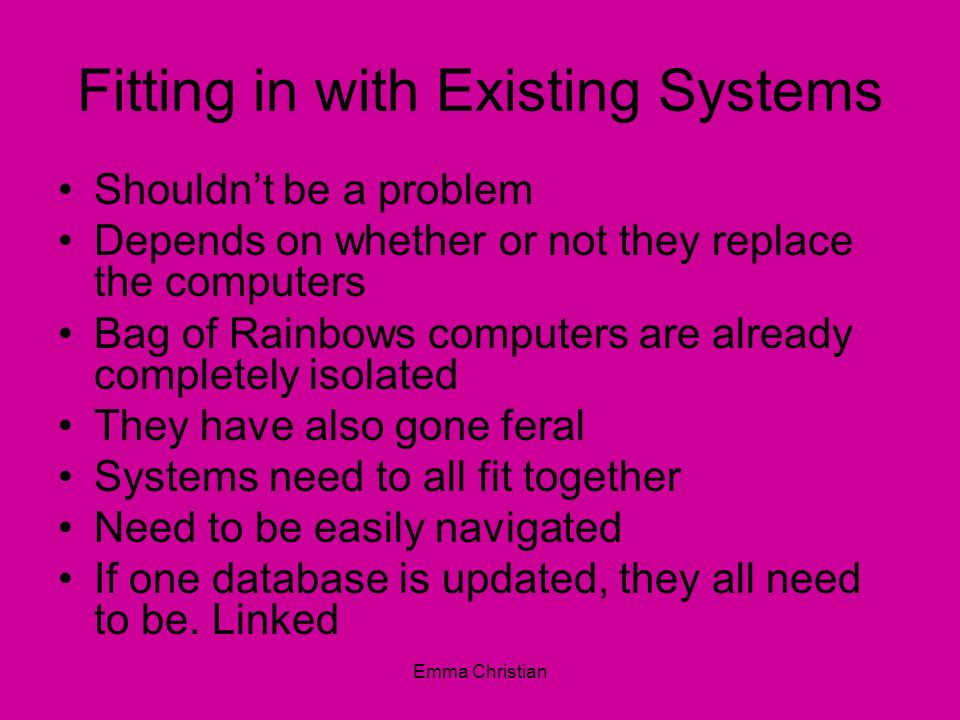 Fitting in with Existing Systems