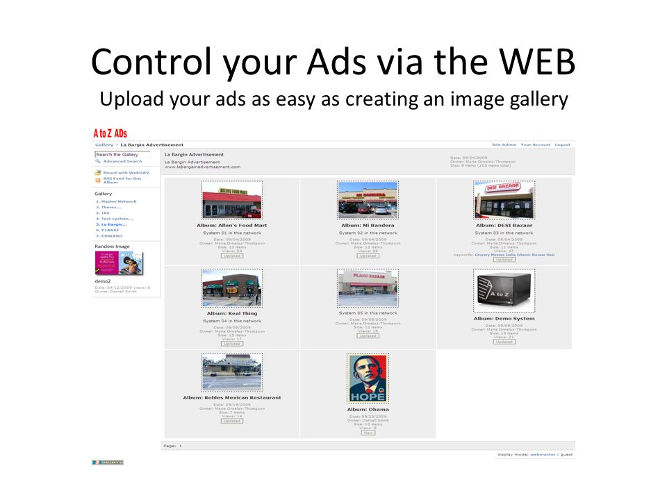 Control your Ads via the WEB Upload your ads as easy as creating an image gallery