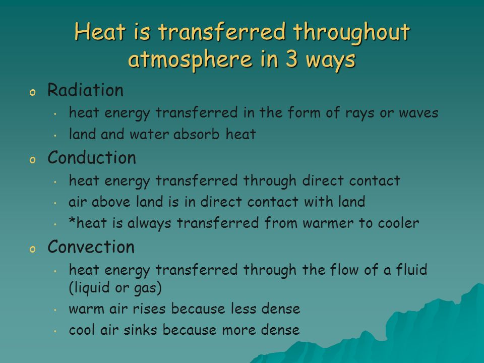 Heat is transferred throughout atmosphere in 3 ways