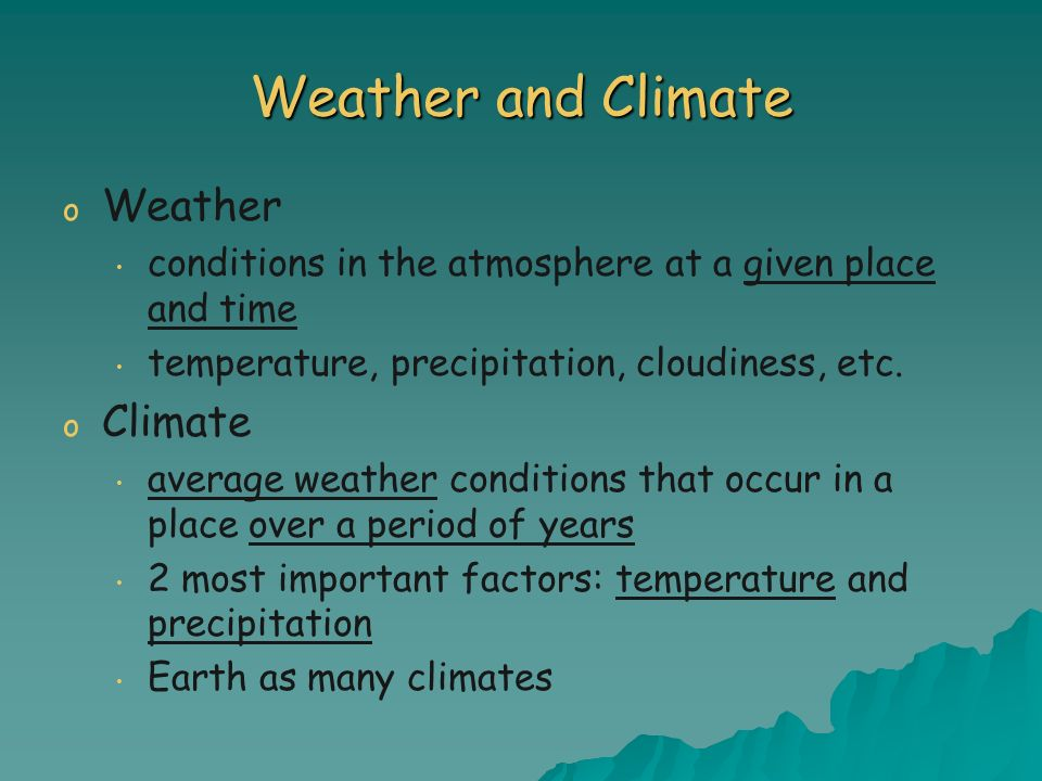 Weather and Climate Weather Climate