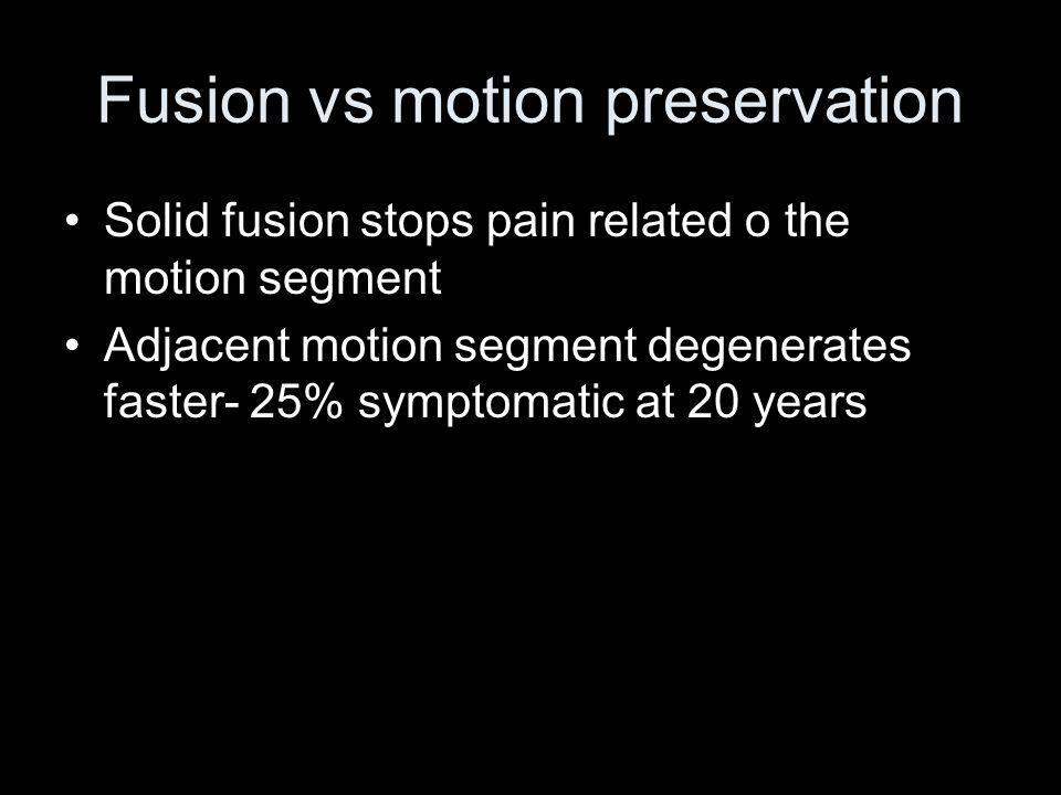 Fusion vs motion preservation