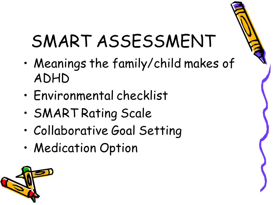 SMART ASSESSMENT Meanings the family/child makes of ADHD
