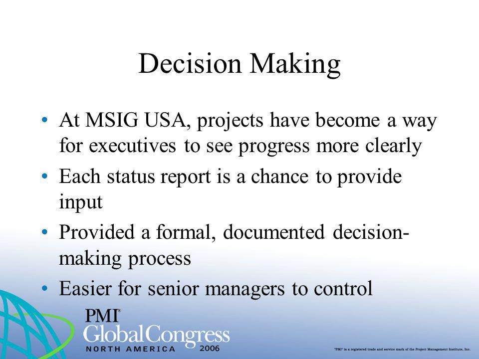 Decision Making At MSIG USA, projects have become a way for executives to see progress more clearly.
