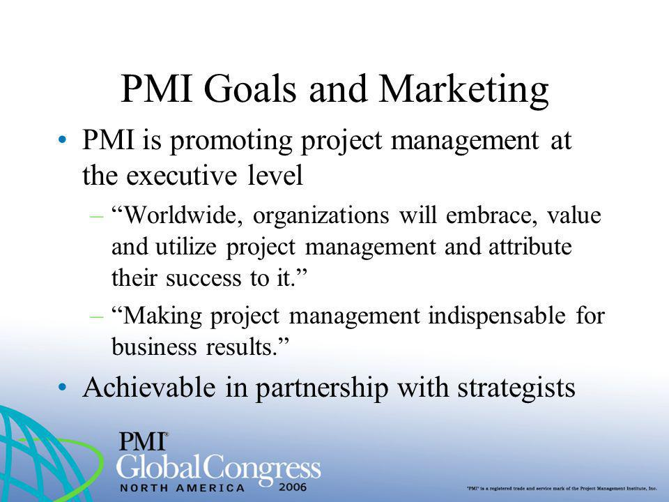 PMI Goals and Marketing