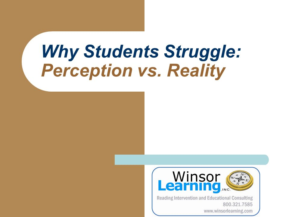 Why Students Struggle: Perception vs. Reality