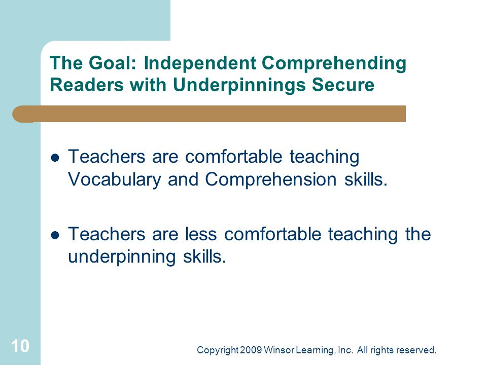 The Goal: Independent Comprehending Readers with Underpinnings Secure