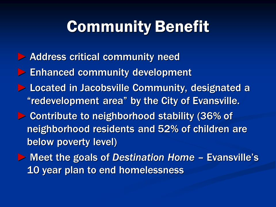 Community Benefit ► Address critical community need
