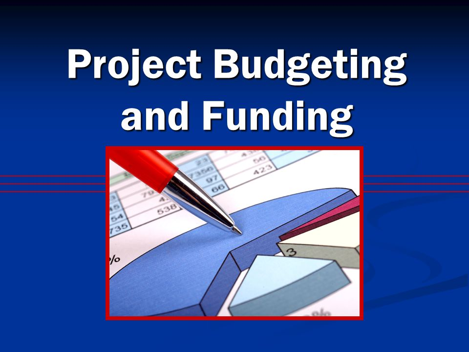 Project Budgeting and Funding