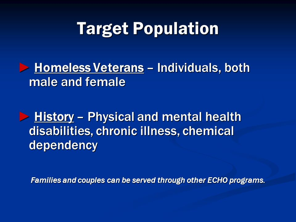 Families and couples can be served through other ECHO programs.