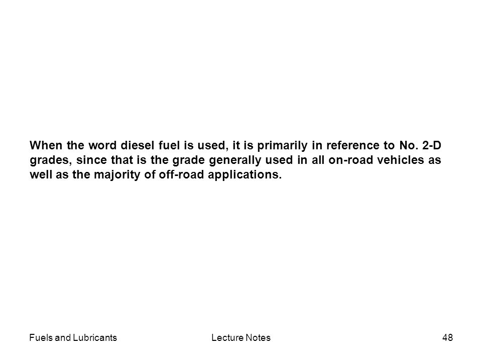 When the word diesel fuel is used, it is primarily in reference to No