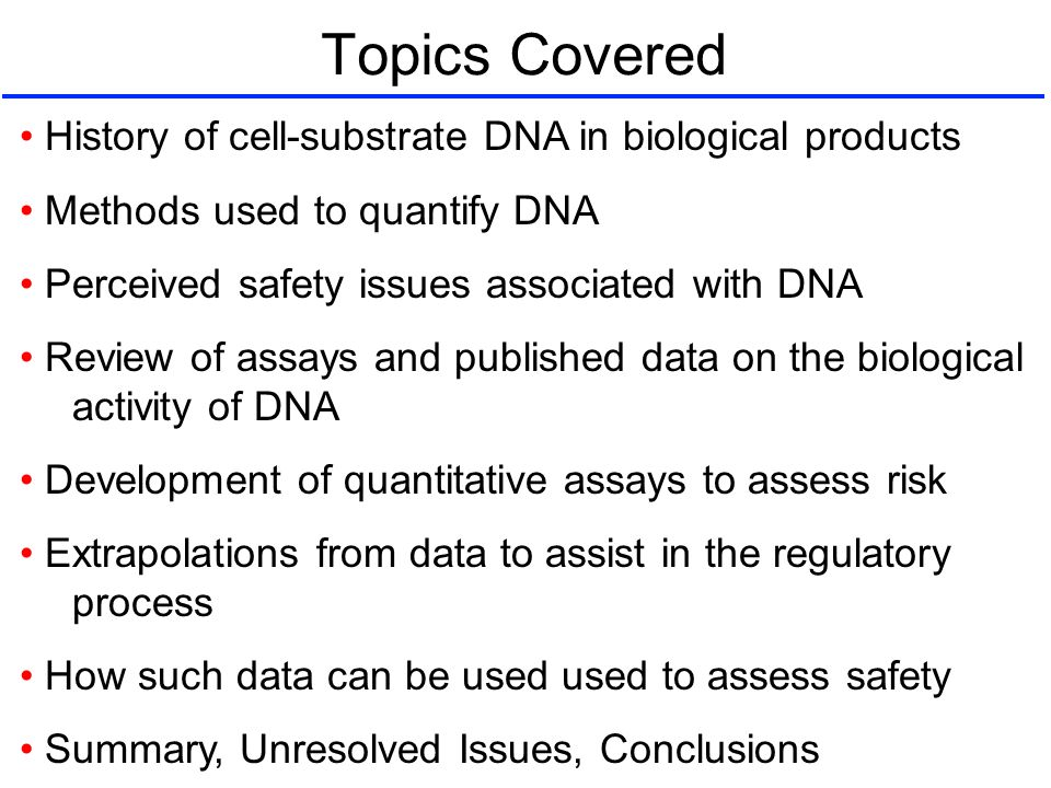 Topics Covered • History of cell-substrate DNA in biological products