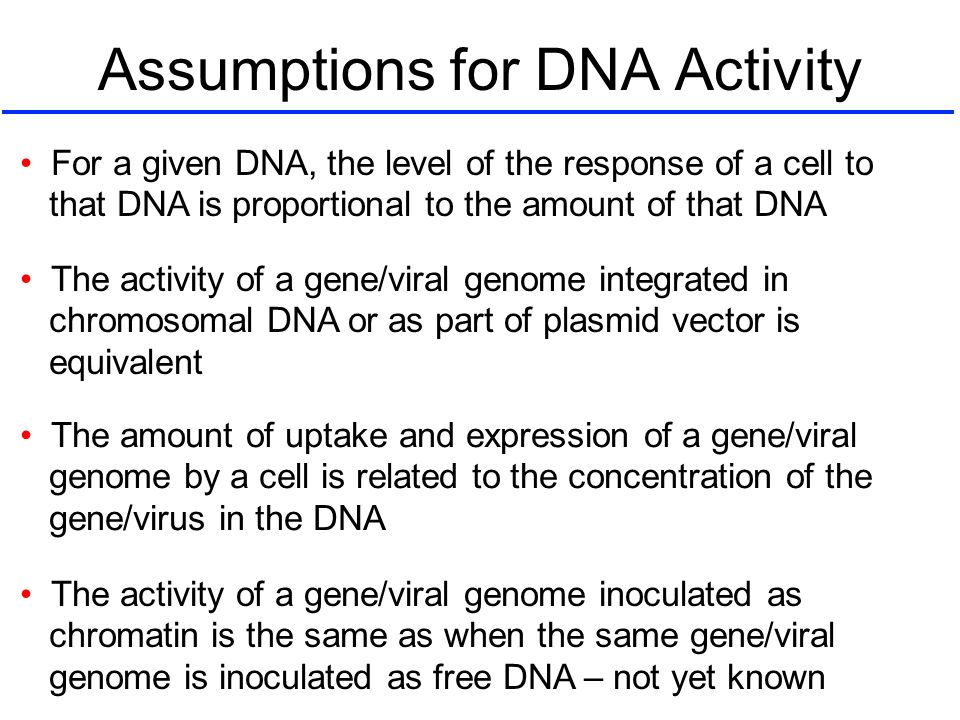 Assumptions for DNA Activity