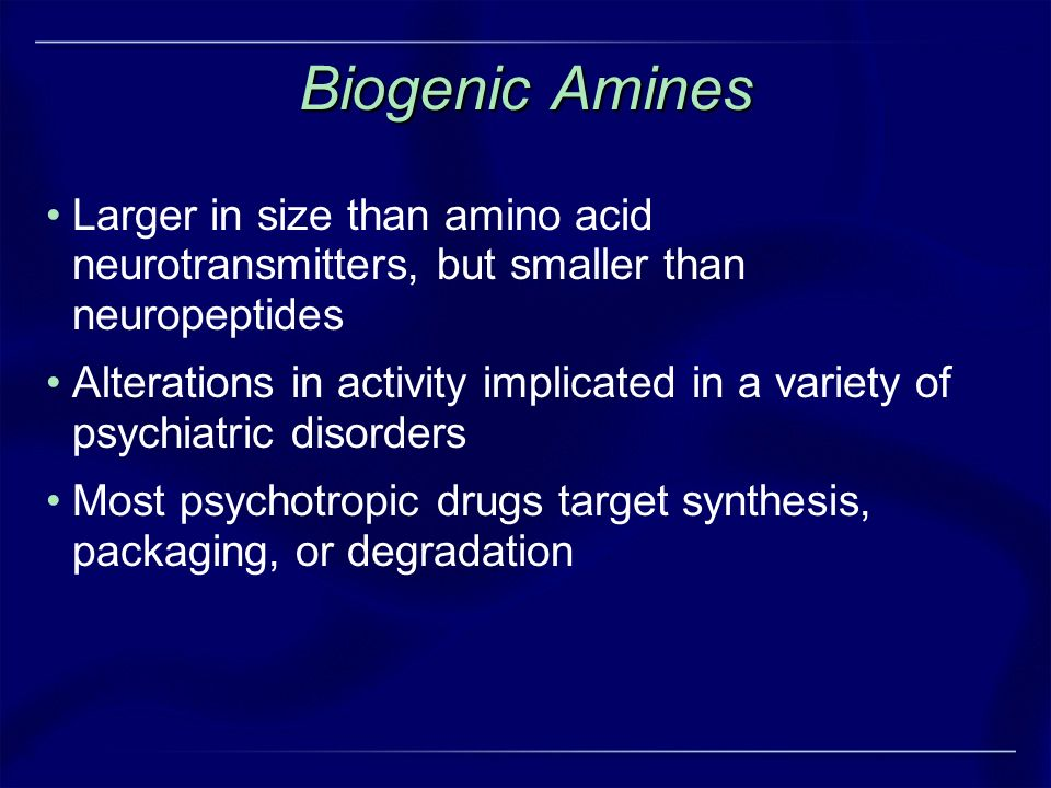 Biogenic Amines Larger in size than amino acid neurotransmitters, but smaller than neuropeptides.