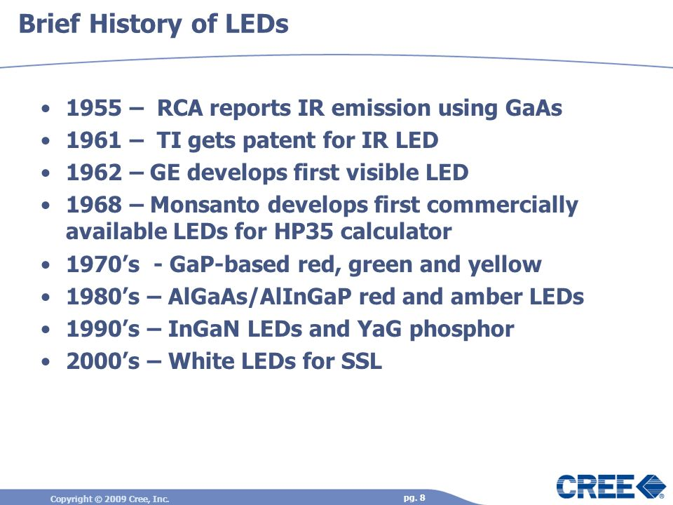 Brief History of LEDs 1955 – RCA reports IR emission using GaAs