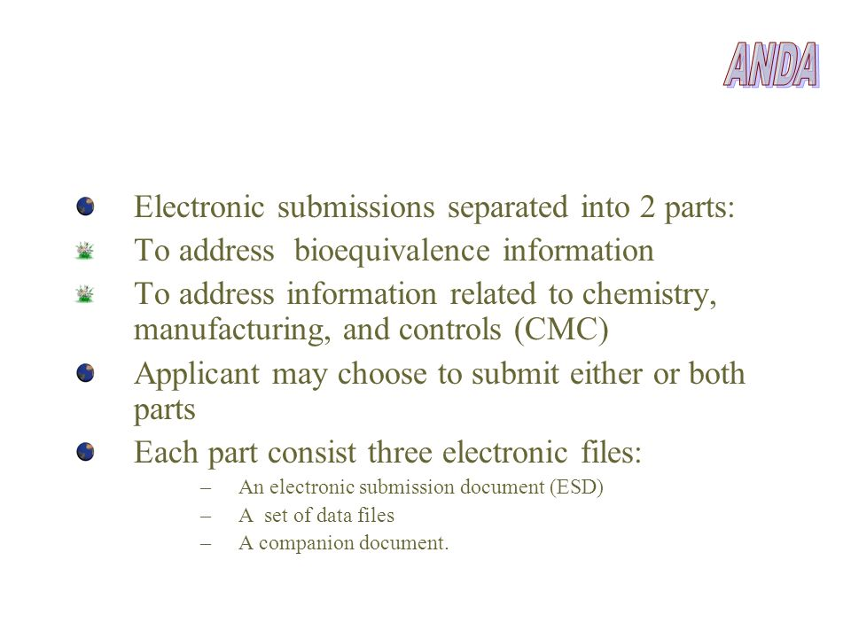 ANDA Electronic submissions separated into 2 parts: