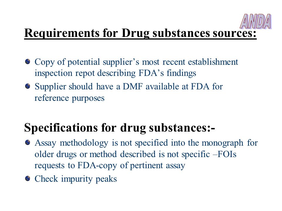 ANDA Requirements for Drug substances sources: