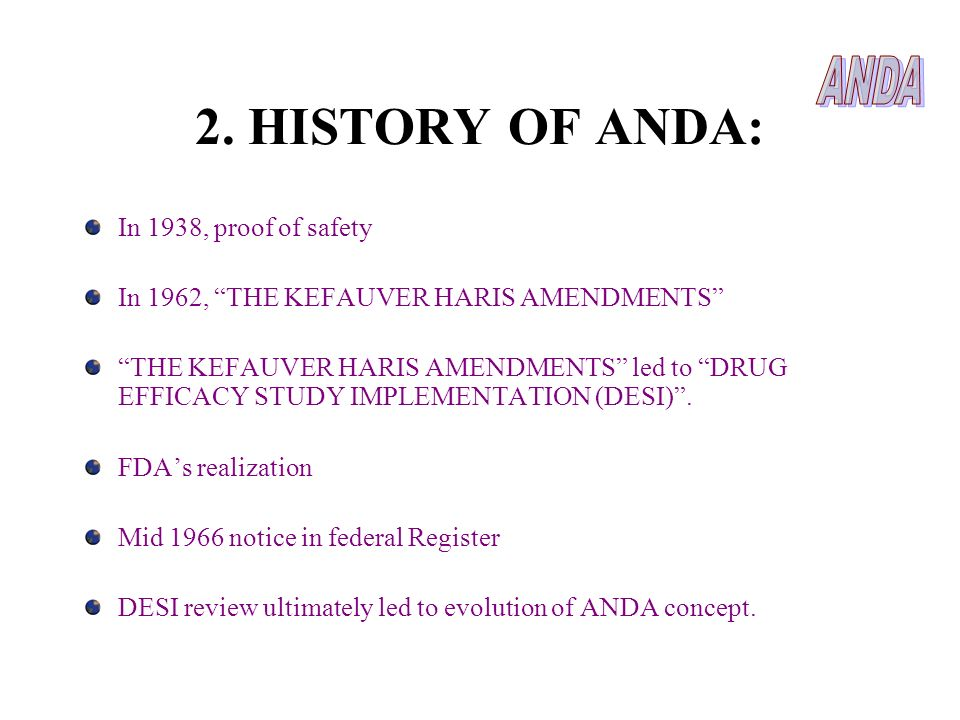 2. HISTORY OF ANDA: ANDA In 1938, proof of safety