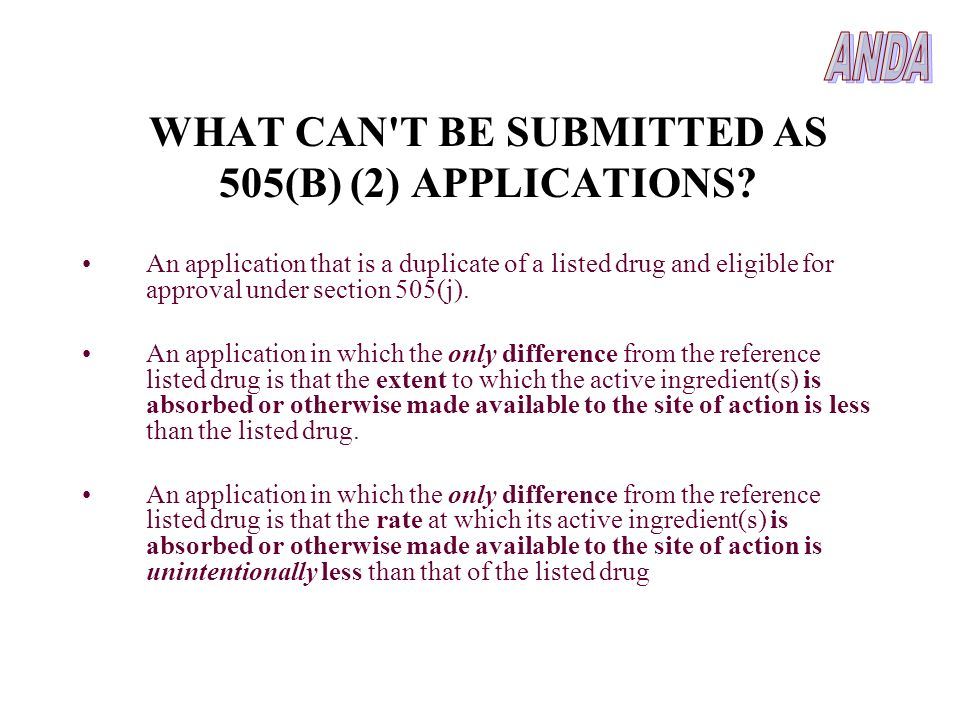 WHAT CAN T BE SUBMITTED AS 505(B) (2) APPLICATIONS