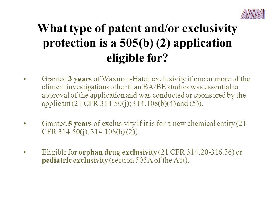 ANDA What type of patent and/or exclusivity protection is a 505(b) (2) application eligible for