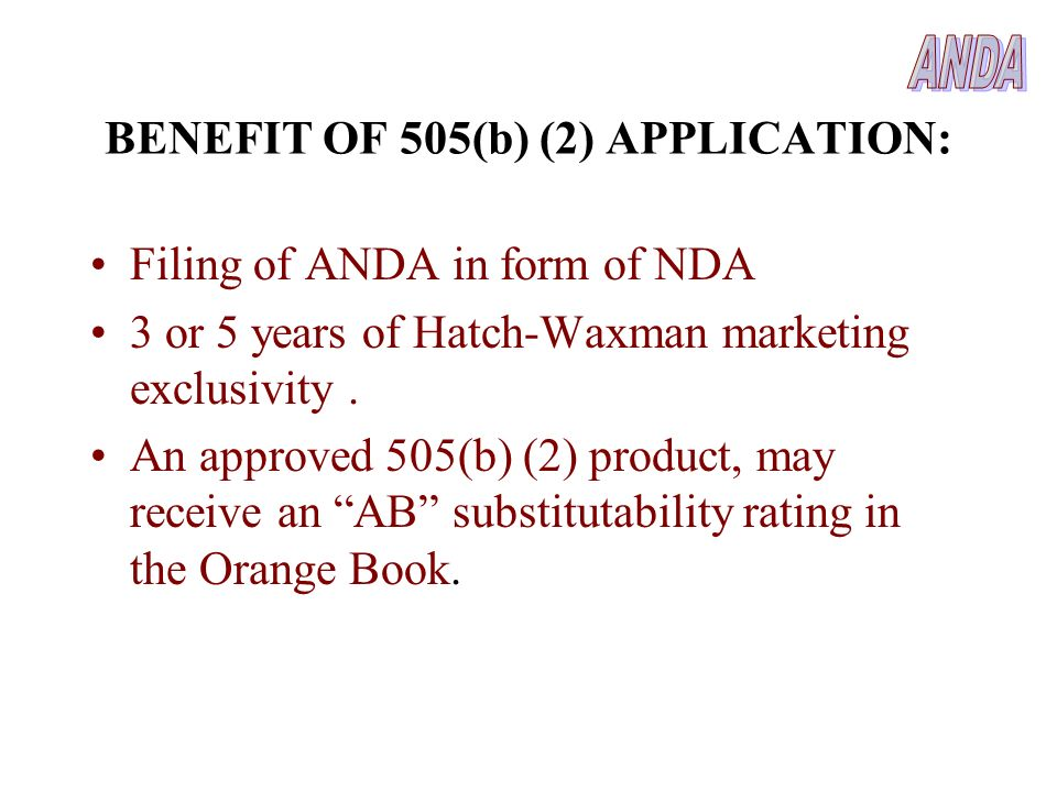 BENEFIT OF 505(b) (2) APPLICATION: