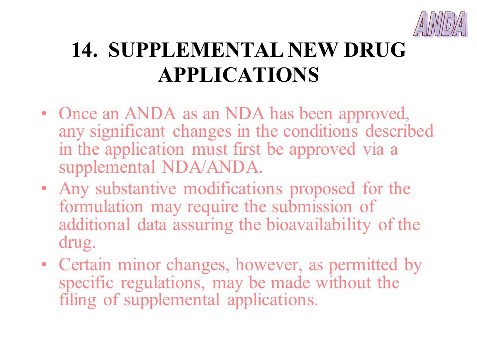 14. SUPPLEMENTAL NEW DRUG APPLICATIONS