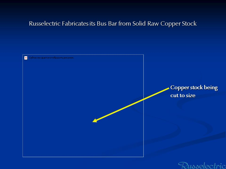 Russelectric Fabricates its Bus Bar from Solid Raw Copper Stock