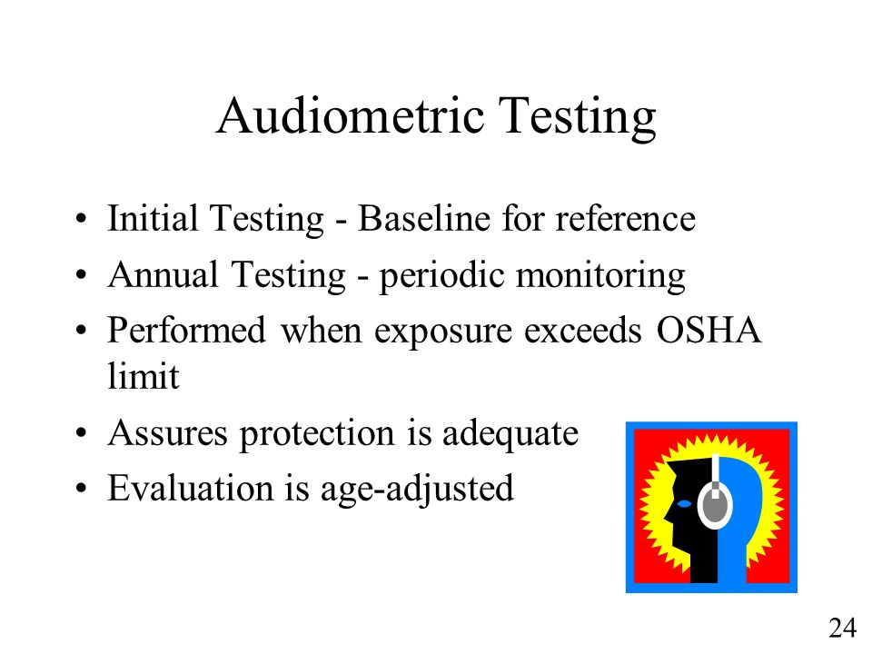 Audiometric Testing Initial Testing - Baseline for reference