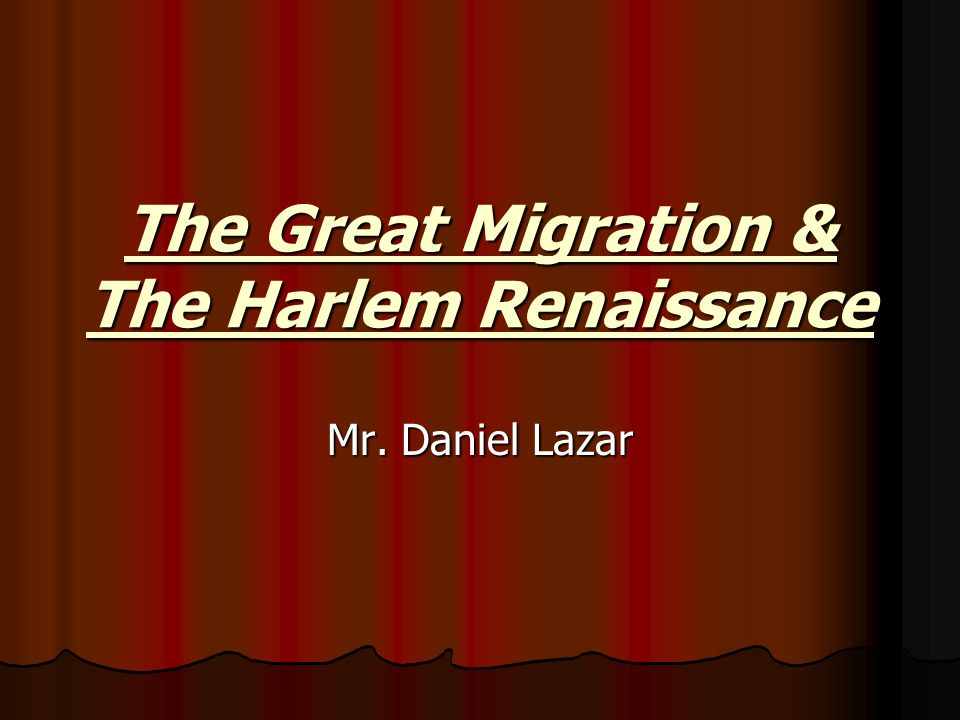 The Great Migration & The Harlem Renaissance