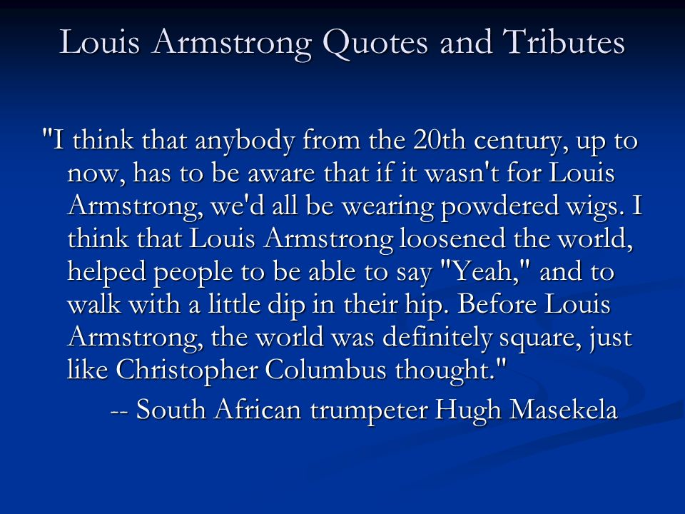 Louis Armstrong Quotes and Tributes