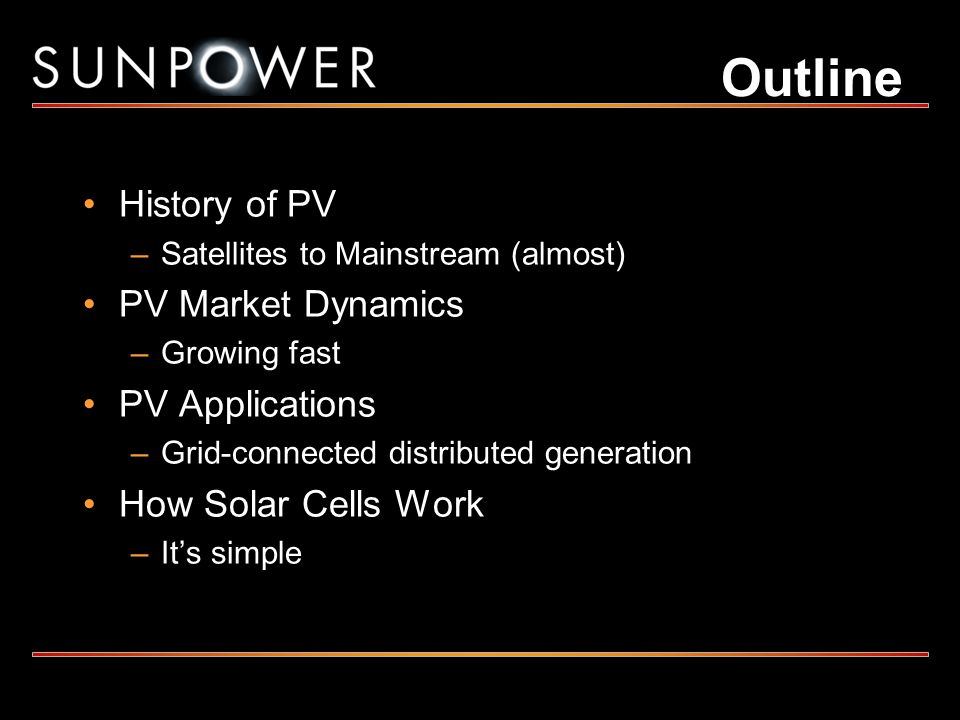 Outline History of PV PV Market Dynamics PV Applications
