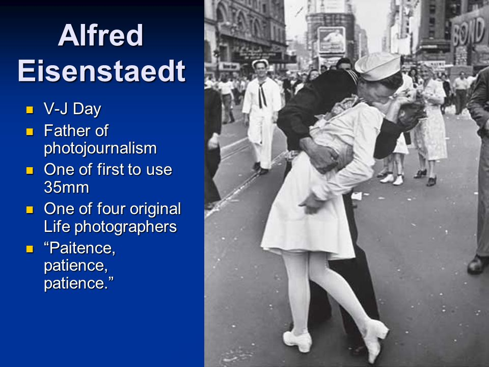 Alfred Eisenstaedt V-J Day Father of photojournalism