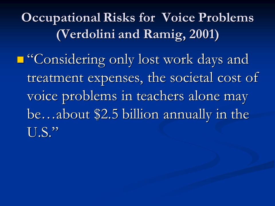Occupational Risks for Voice Problems (Verdolini and Ramig, 2001)
