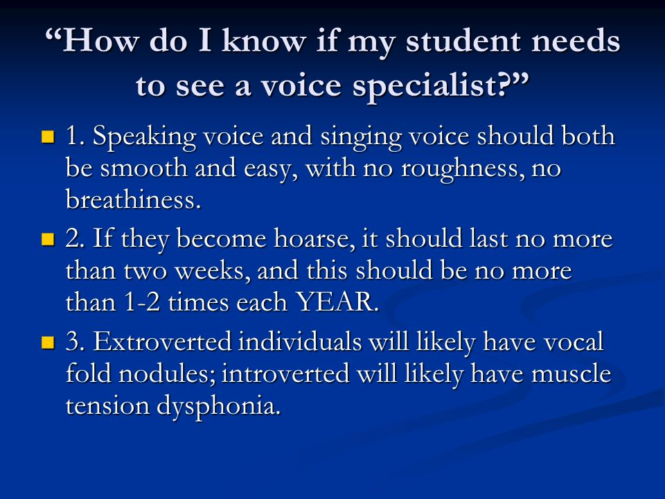How do I know if my student needs to see a voice specialist
