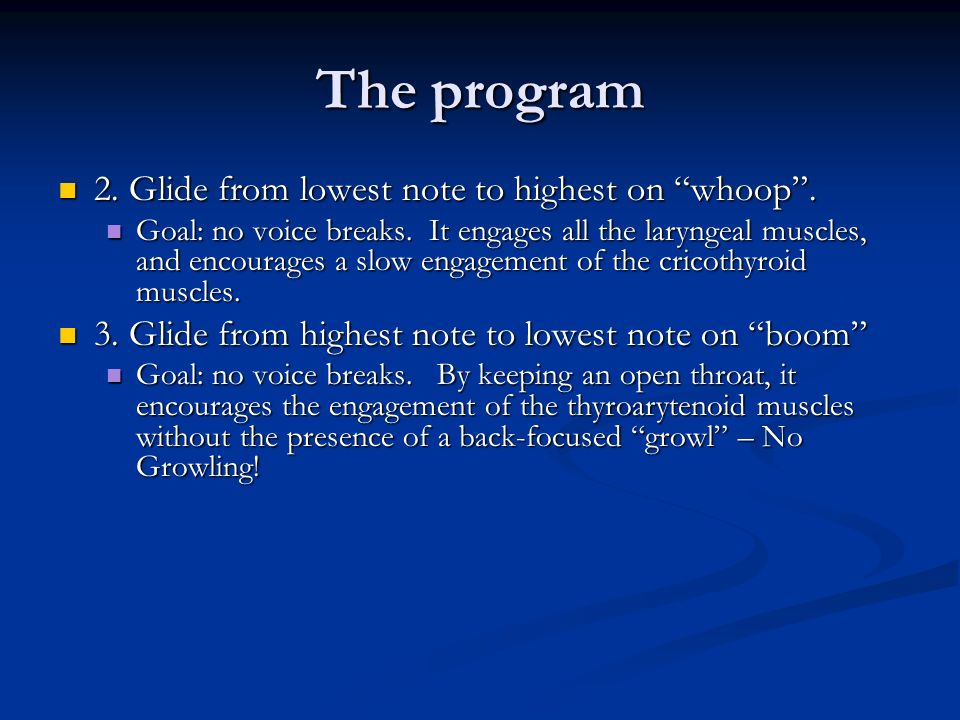 The program 2. Glide from lowest note to highest on whoop .