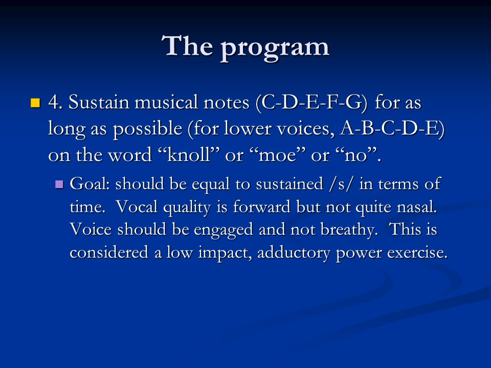 The program 4. Sustain musical notes (C-D-E-F-G) for as long as possible (for lower voices, A-B-C-D-E) on the word knoll or moe or no .