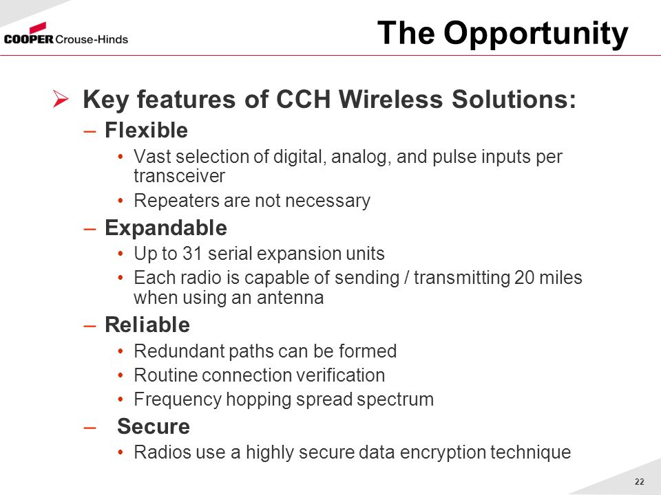 The Opportunity Key features of CCH Wireless Solutions: Flexible