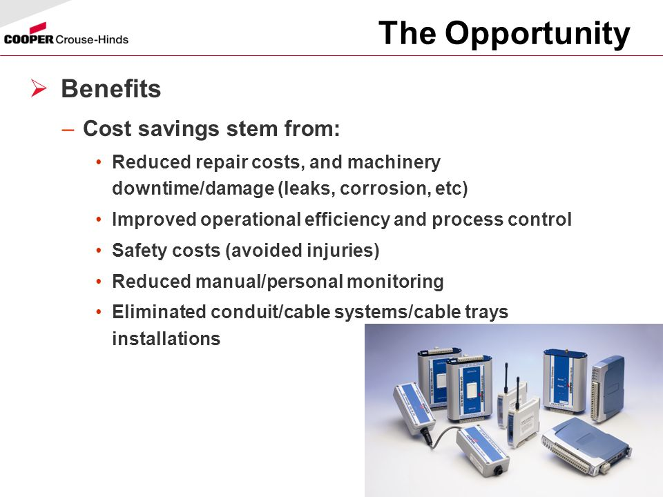 The Opportunity Benefits Cost savings stem from: