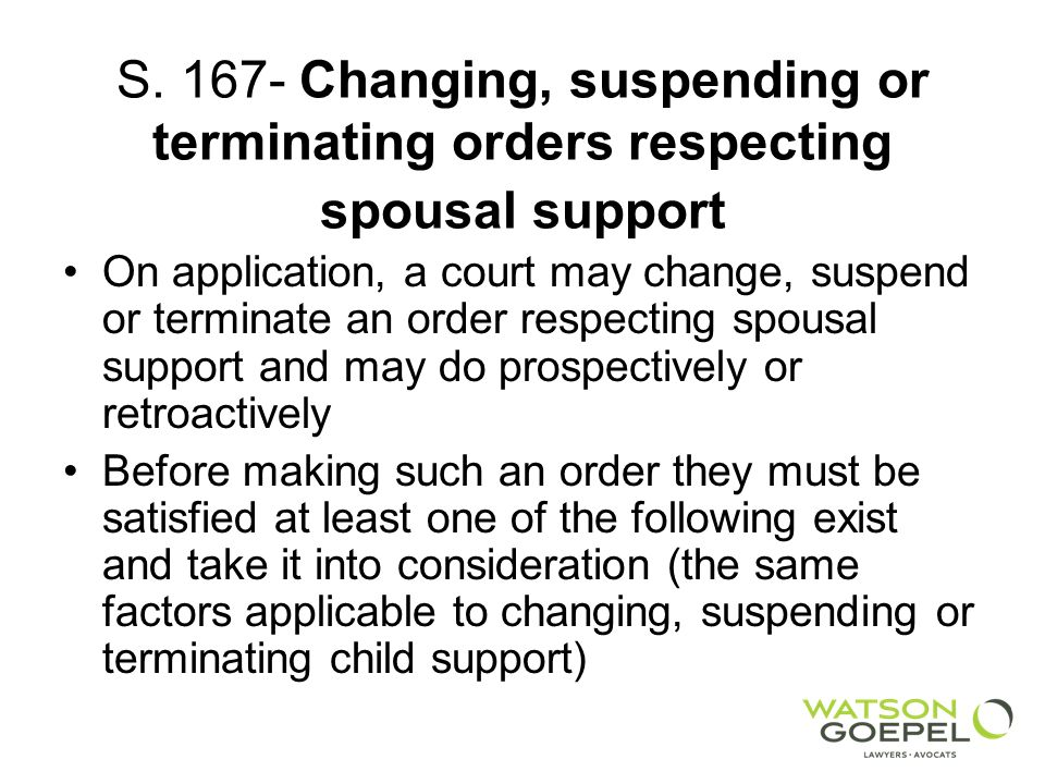S Changing, suspending or terminating orders respecting spousal support