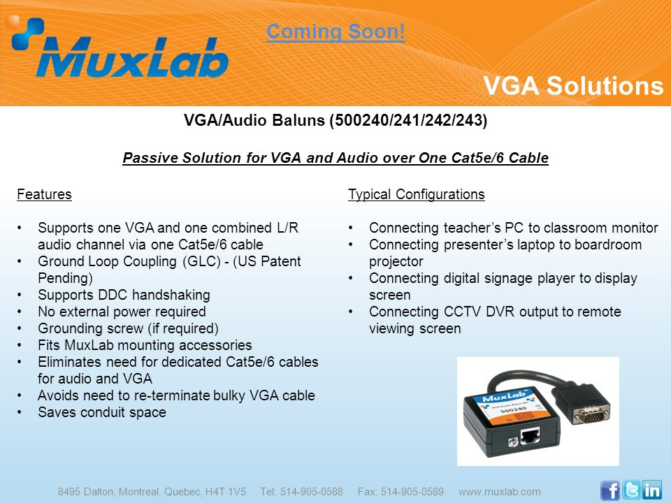 VGA Solutions Coming Soon! VGA/Audio Baluns (500240/241/242/243)
